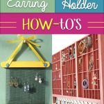 Let's Make DIY Earring Organizers At Home